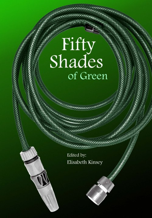 The cover is a take on the Fifty Shades of Gray title, with the hose signifying . . . well, you'll just have to use your imagination there.